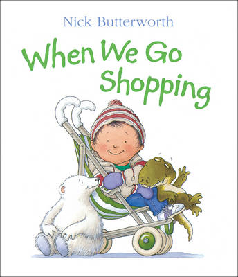 When We Go Shopping by Nick Butterworth