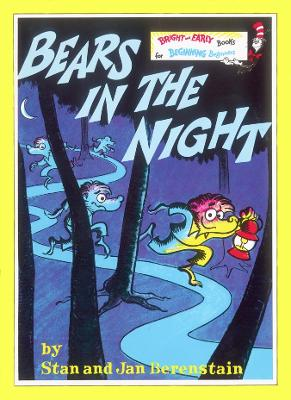 Bears In The Night by Stan Berenstain, Jan Berenstain