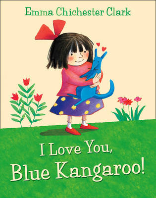 I Love You, Blue Kangaroo by Emma Chichester Clark