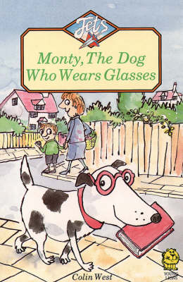 Monty, the Dog Who Wears Glasses by Colin West