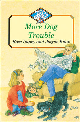 MORE DOG TROUBLE by Rose Impey