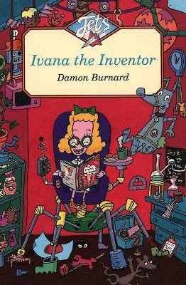 Ivana the Inventor by Damon Burnard