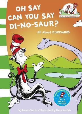 Oh Say Can You Say Di-no-saur? All About Dinosaurs by Bonnie Worth