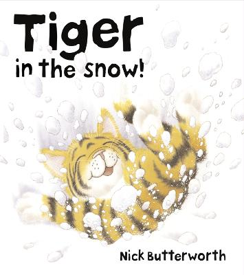 Tiger in the Snow! by Nick Butterworth
