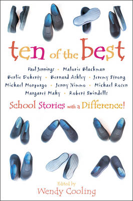 Ten of the Best School Stories with a Difference by Wendy Cooling
