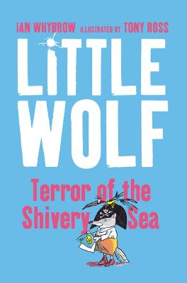 Little Wolf, Terror of the Shivery Sea by Ian Whybrow