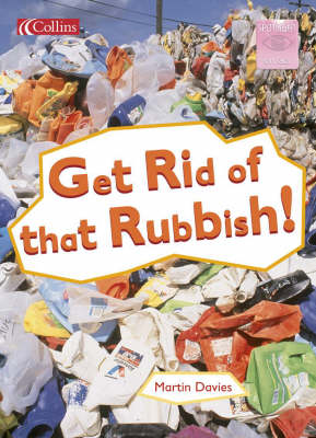 Get Rid of That Rubbish! by Martin Davies