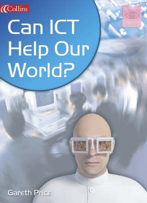 Can ICT Help Our World? by Gareth Price