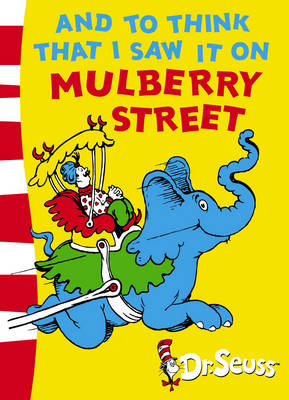 And To Think That I Saw It On Mulberry Street Green Back Book by Dr. Seuss