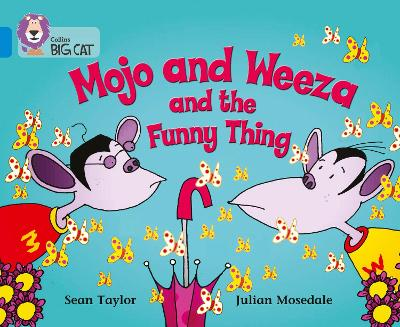 Mojo and Weeza and the Funny Thing Band 04/Blue by Sean Taylor