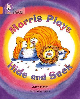 Morris Plays Hide and Seek Band 06/Orange by Vivian French