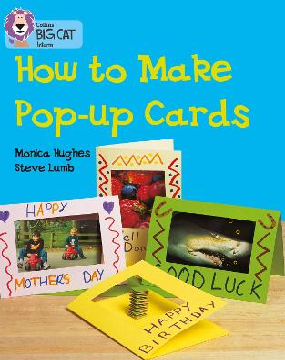 How to Make a Pop-up Card Band 06/Orange by Monica Hughes, Steve Lumb
