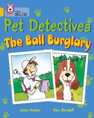 Pet Detectives: The Ball Burglary Band 09/Gold by Jana Hunter