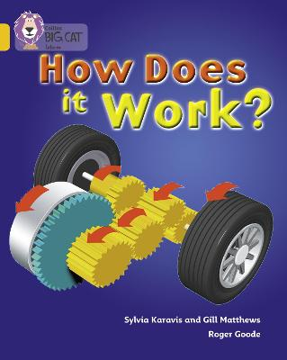 How Does It Work Band 09/Gold by Gill Matthews, Sylvia Karavis