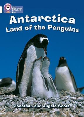 Antarctica: Land of the Penguins Band 10/White by Jonathan Scott, Angela Scott