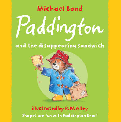 Paddington and the Disappearing Sandwich by Michael Bond