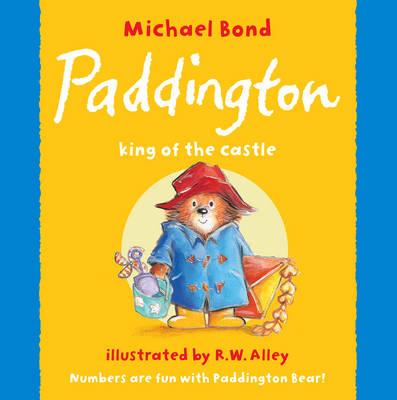 Paddington - King of the Castle by Michael Bond