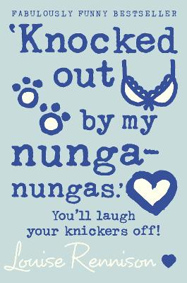 `Knocked out by my nunga-nungas.' by Louise Rennison