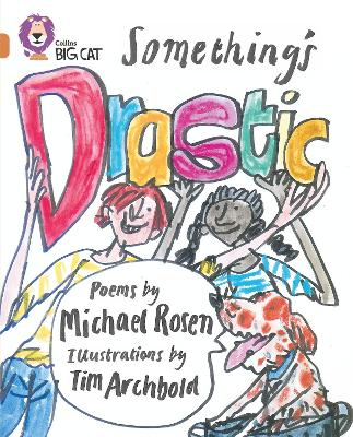 Something's Drastic Band 12/Copper by Michael Rosen