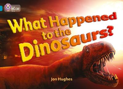 What Happened to the Dinosaurs? Band 13/Topaz by Jon Hughes
