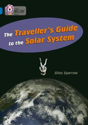 The Traveller's Guide To The Solar System Band 16/Sapphire by Giles Sparrow