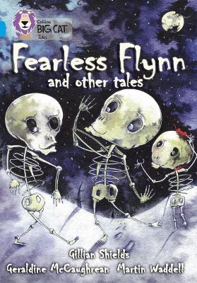 Fearless Flynn and Other Tales Band 17/Diamond by Geraldine McCaughrean, Gillian Shields, Martin Waddell