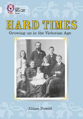 Hard Times: Growing Up in the Victorian Age Band 17/Diamond by Jillian Powell