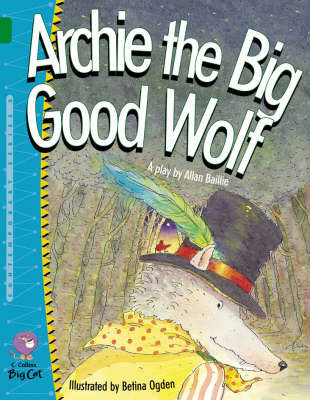 Archie the Big Good Wolf Band 15/Emerald by Allan Baillie