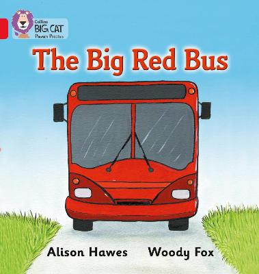 The Big Red Bus Band 02a/Red a by Alison Hawes