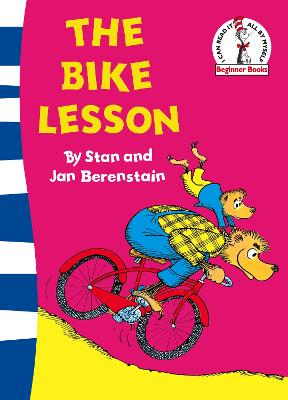 The Bike Lesson Another Adventure of the Berenstain Bears by Stan Berenstain