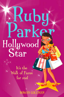 Ruby Parker: Hollywood Star by Rowan Coleman