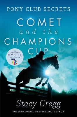 Comet and the Champion's Cup by Stacy Gregg