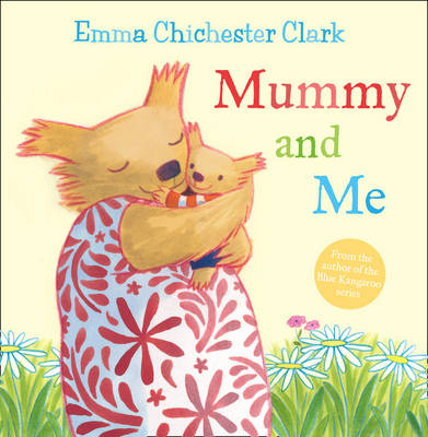 Mummy and Me by Emma Chichester Clark