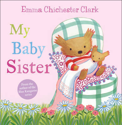 My Baby Sister by Emma Chichester Clark