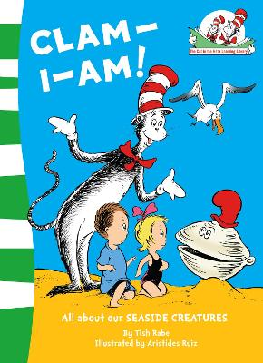 Clam-I-Am! (The Cat in the Hat's Learning Library) by Tish Rabe