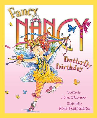 Fancy Nancy and the Butterfly Birthday by Jane O'Connor