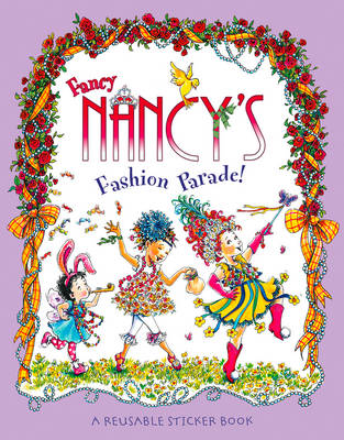 Fancy Nancy's Fashion Parade Sticker Book by Jane O'Connor