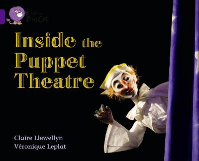 Inside the Puppet Theatre Band 08/Purple by Claire Llewelyn, Veronique Leplat