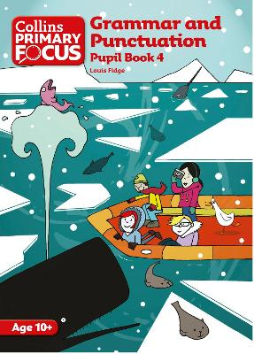 Grammar and Punctuation Pupil Book 4 by Louis Fidge