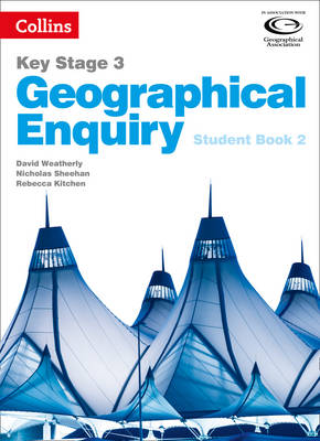 Geographical Enquiry Student Book 2 by David Weatherly, Nicholas Sheehan, Rebecca Kitchen