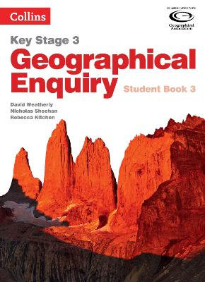 Geographical Enquiry Student Book 3 by David Weatherly, Nicholas Sheehan, Rebecca Kitchen