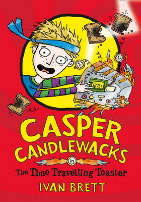 Casper Candlewacks in the Time Travelling Toaster by Ivan Brett