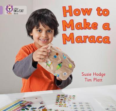 How to Make a Maraca! Band 00/Lilac by Susie Hodge, Tim Platt