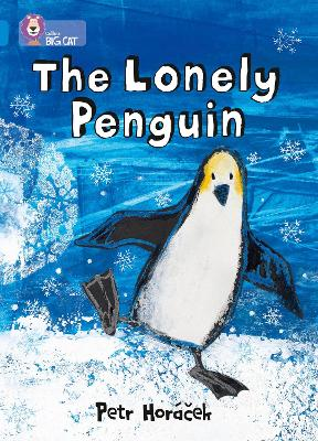 The Lonely Penguin Band 04/Blue by Petr Horacek