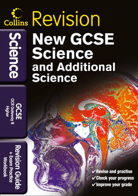 GCSE Science & Additional Science OCR Gateway B Higher Revision Guide and Exam Practice Workbook by