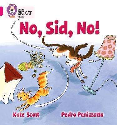 No, Sid, No! Band 01b/Pink B by Kate Scott