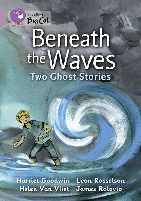 Beneath the Waves: Two Ghost Stories Band 18/Pearl by Harriet Goodwin, Leon Rosselson