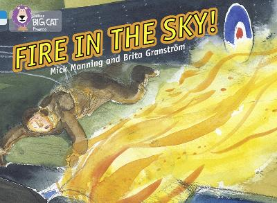 Fire in the Sky Band 04 Blue/Band 17 Diamond by Mick Manning, Brita Granstrom