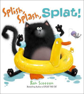 SPLISH, SPLASH, SPLAT by Rob Scotton
