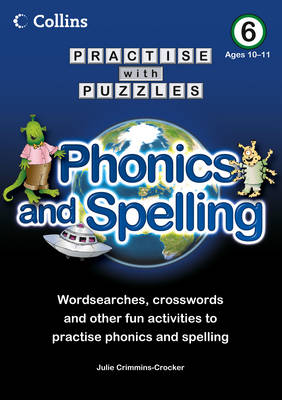 Book 6 Phonics and Spelling by Julie Crimmins-Crocker